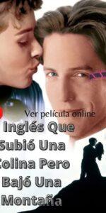El Inglés Que Subió Una Colina Pero Bajó Una Montaña (1995) ver pelicula online