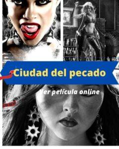 Ciudad del pecado ver película online