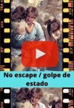 No escape / golpe de estado