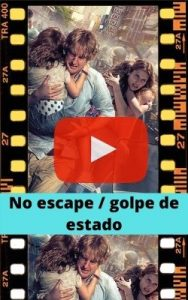 No escape / golpe de estado