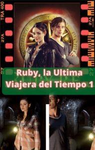 Ruby, la Ultima Viajera del Tiempo 1 ver película online