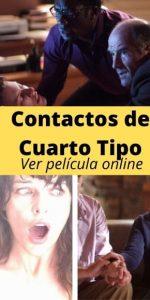 Contactos de Cuarto Tipo ver película online