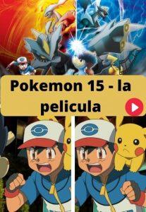 Pokemon 15 - la película ver película online