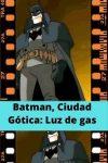 Batman, Ciudad Gótica: Luz de gas ver película online
