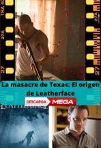 La masacre de Texas: El origen de Leatherface 2017 ver película online