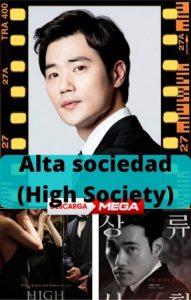 Alta sociedad (High Society) 2018 ver película online