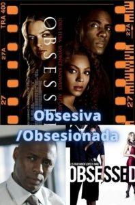 Obsesiva /Obsesionada ver película online