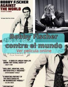 Bobby Fischer contra el mundo ver película online
