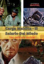 Carga Maldita - El Salario Del Miedo ver película online
