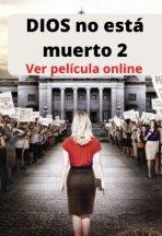 DIOS no está muerto 2 ver película online