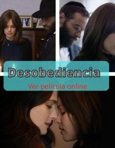 Desobediencia ver película online