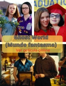 Ghost World ver película online
