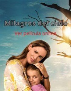 Milagros del cielo ver película online