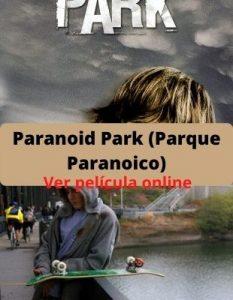 Paranoid Park (Parque Paranoico) ver película online