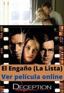 El Engaño (La Lista) ver película online