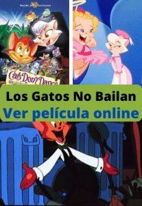 Los Gatos No Bailan ver película online