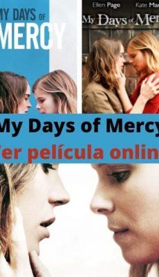 My Days of Mercy ver película online