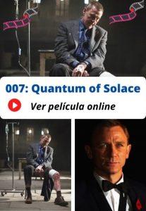 007: Quantum of Solace ver película online