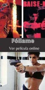 Fóllame ver película online