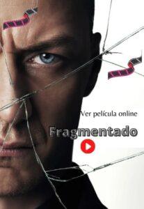 Fragmentado ver película online