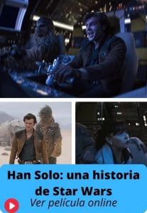 Han Solo: una historia de Star Wars ver película online