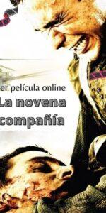 La novena compañía ver película online