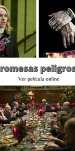 Promesas peligrosas ver película online