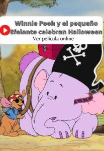 Winnie Pooh y el pequeño Efelante celebran Halloween ver película online