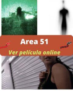Area 51 ver película online