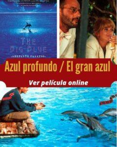 Azul profundo / El gran azul ver película online