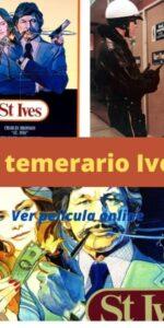El temerario Ives ver película online