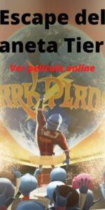 Escape del Planeta Tierra ver película online