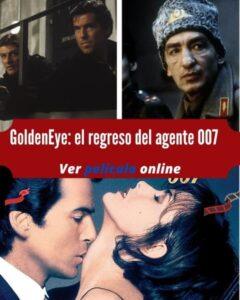 GoldenEye: el regreso del agente 007 ver película online