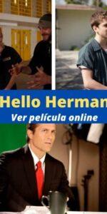 Hello Herman ver película online
