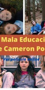 La Mala Educación de Cameron Post ver película online