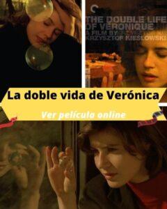 La doble vida de Verónica ver película online