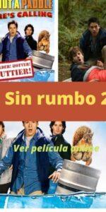 Sin rumbo 2 ver película online