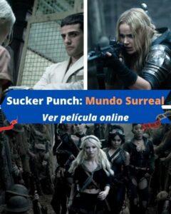 Sucker Punch: Mundo Surreal ver película online