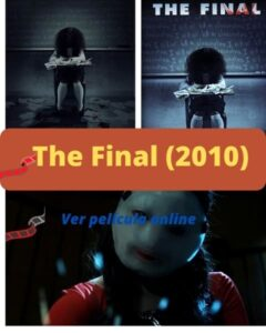 The Final (2010) ver película online